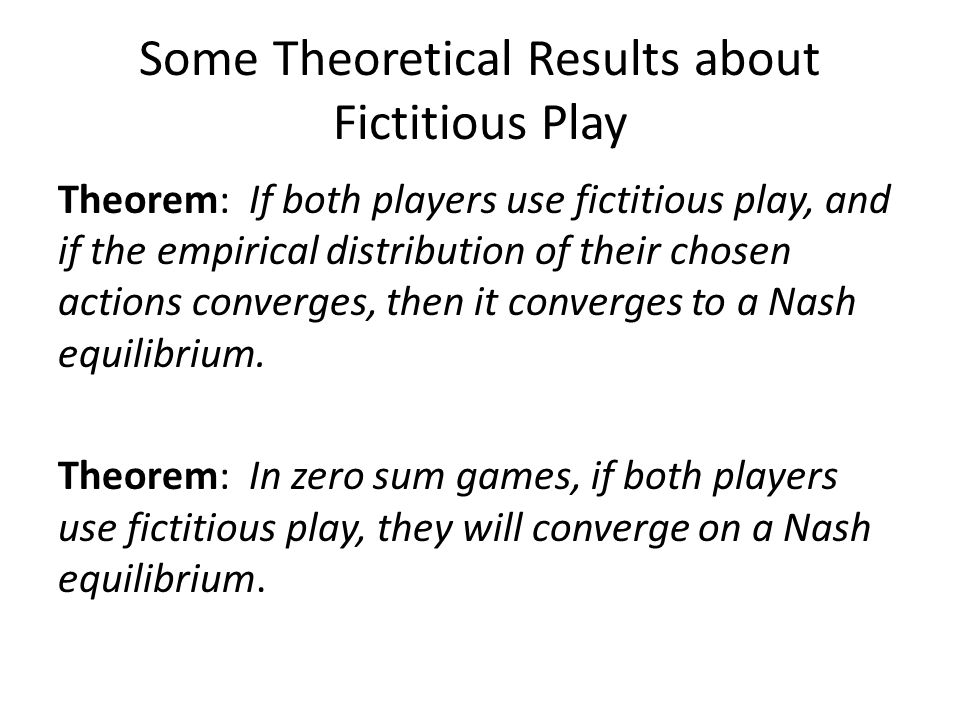 Some Theoretical Results about Fictitious Play