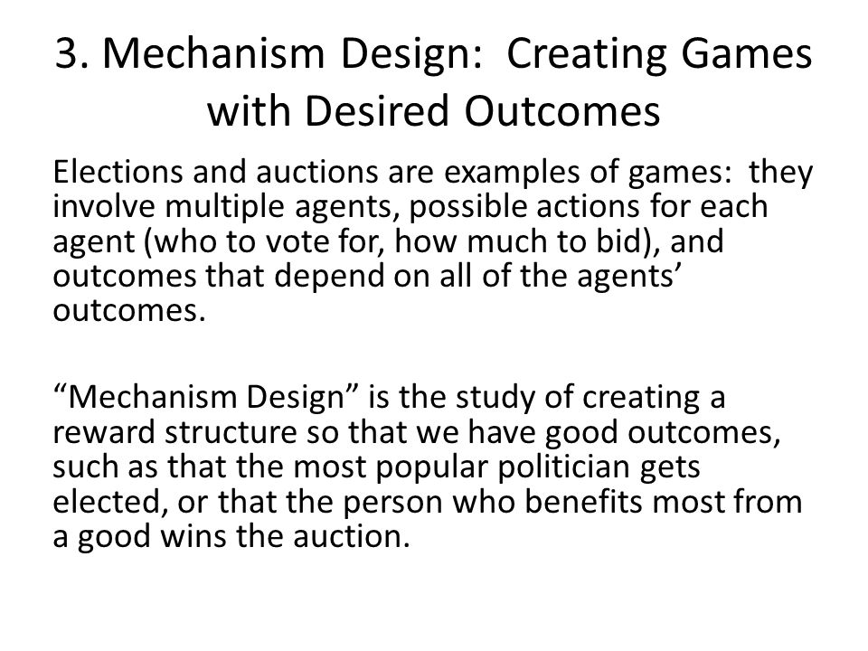 3. Mechanism Design: Creating Games with Desired Outcomes