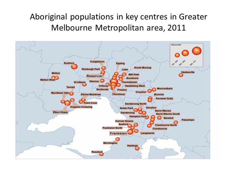 Aboriginal populations in key centres in Greater Melbourne Metropolitan area, 2011