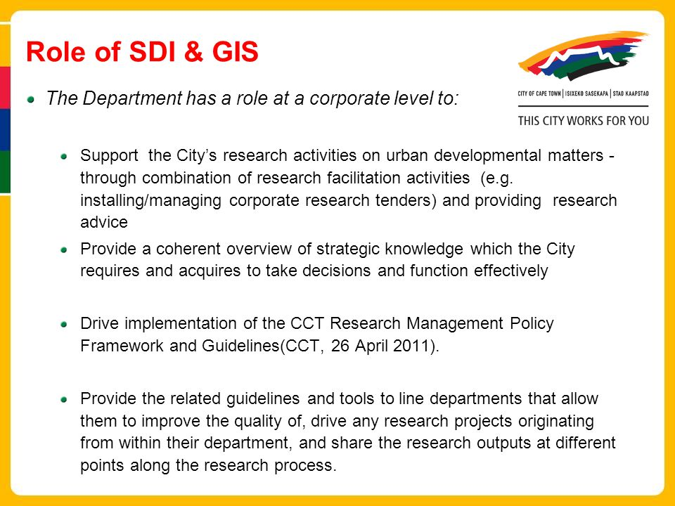 Role of SDI & GIS The Department has a role at a corporate level to: