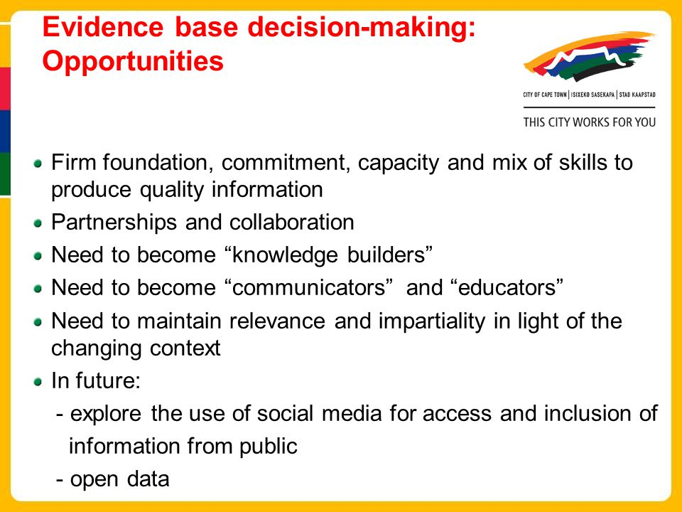 Evidence base decision-making: Opportunities