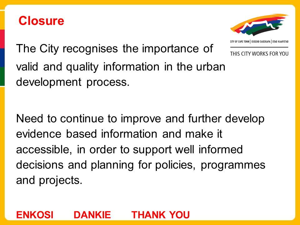 Closure The City recognises the importance of