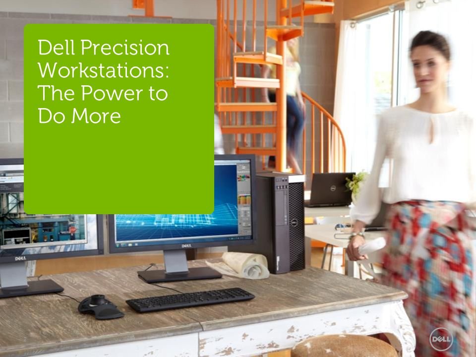 Dell Precision Workstations: The Power to Do More