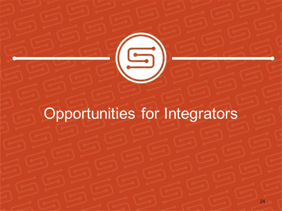 Opportunities for Integrators
