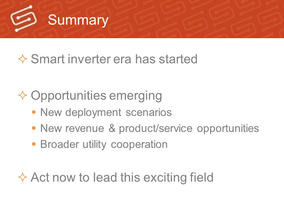 Summary Smart inverter era has started Opportunities emerging