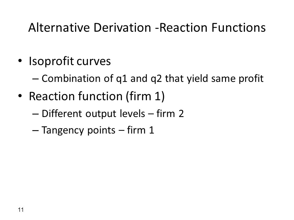 Alternative Derivation -Reaction Functions