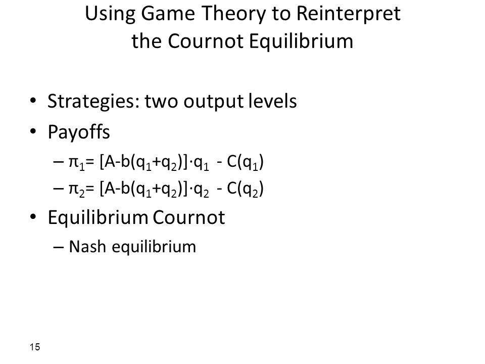 Using Game Theory to Reinterpret the Cournot Equilibrium