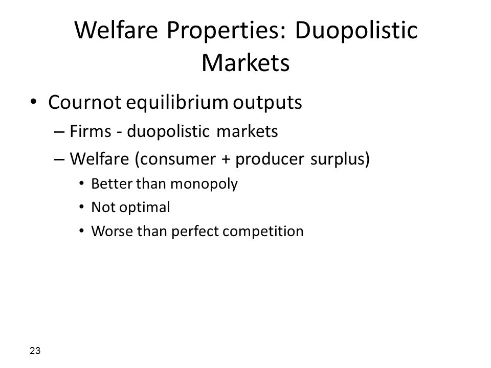 Welfare Properties: Duopolistic Markets