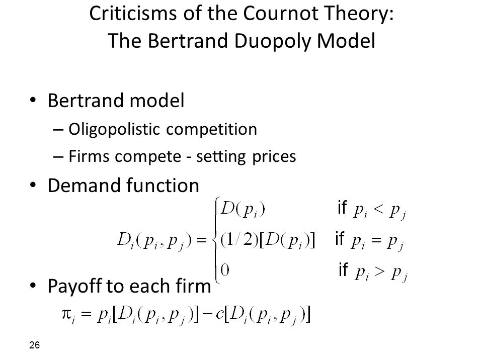 Criticisms of the Cournot Theory: The Bertrand Duopoly Model