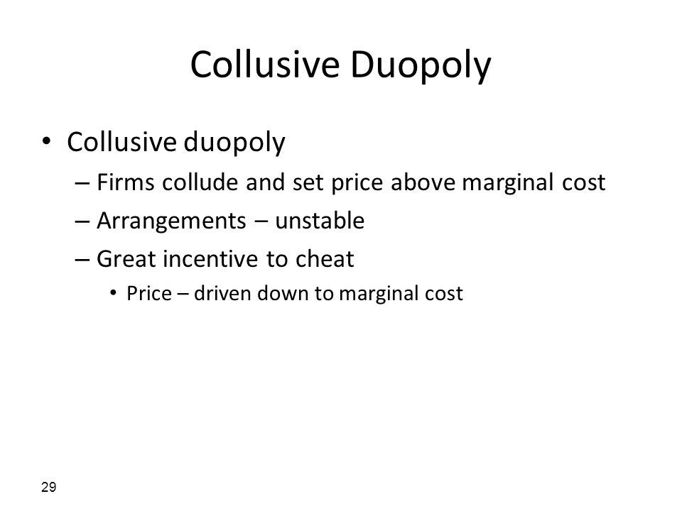 Collusive Duopoly Collusive duopoly
