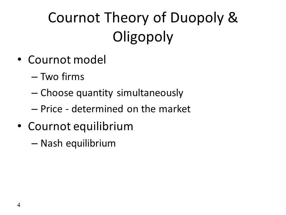 Cournot Theory of Duopoly & Oligopoly