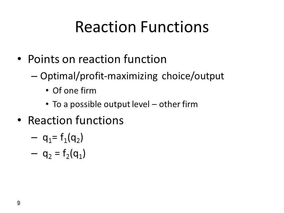 Reaction Functions Points on reaction function Reaction functions