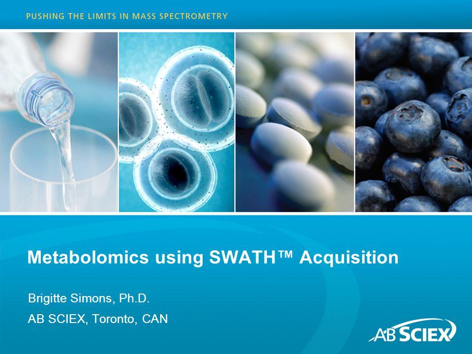 Metabolomics using SWATH™ Acquisition