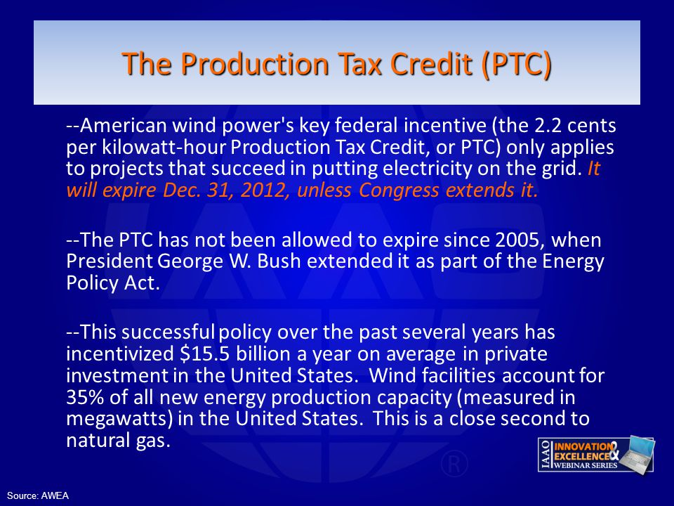 The Production Tax Credit (PTC)