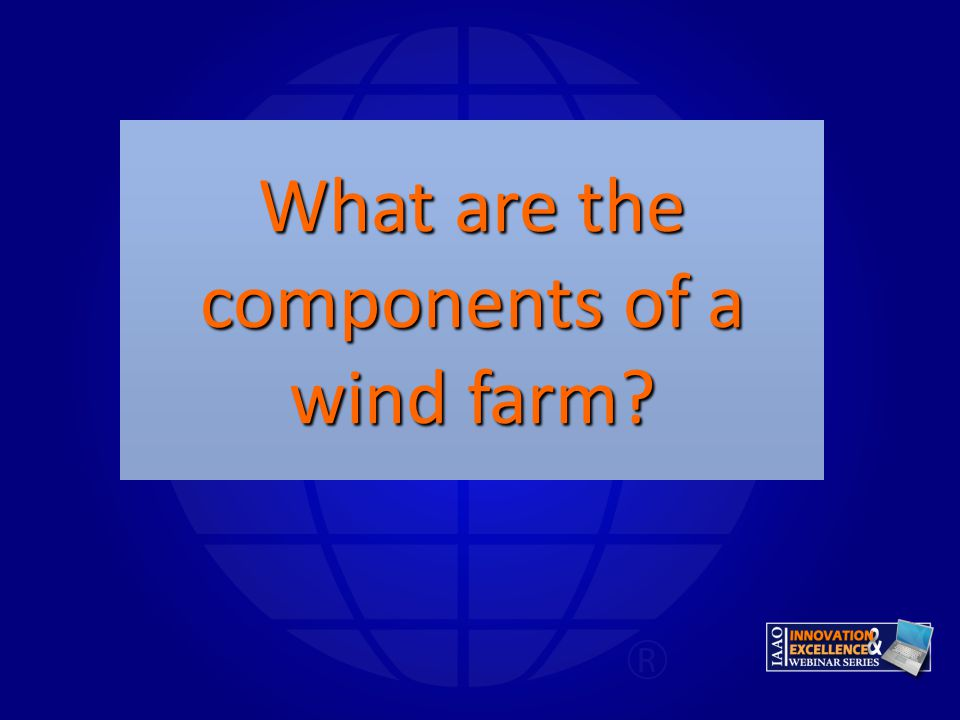 What are the components of a wind farm