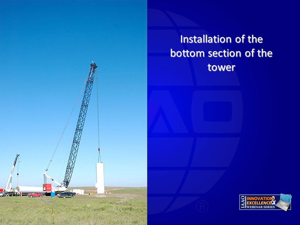 Installation of the bottom section of the tower