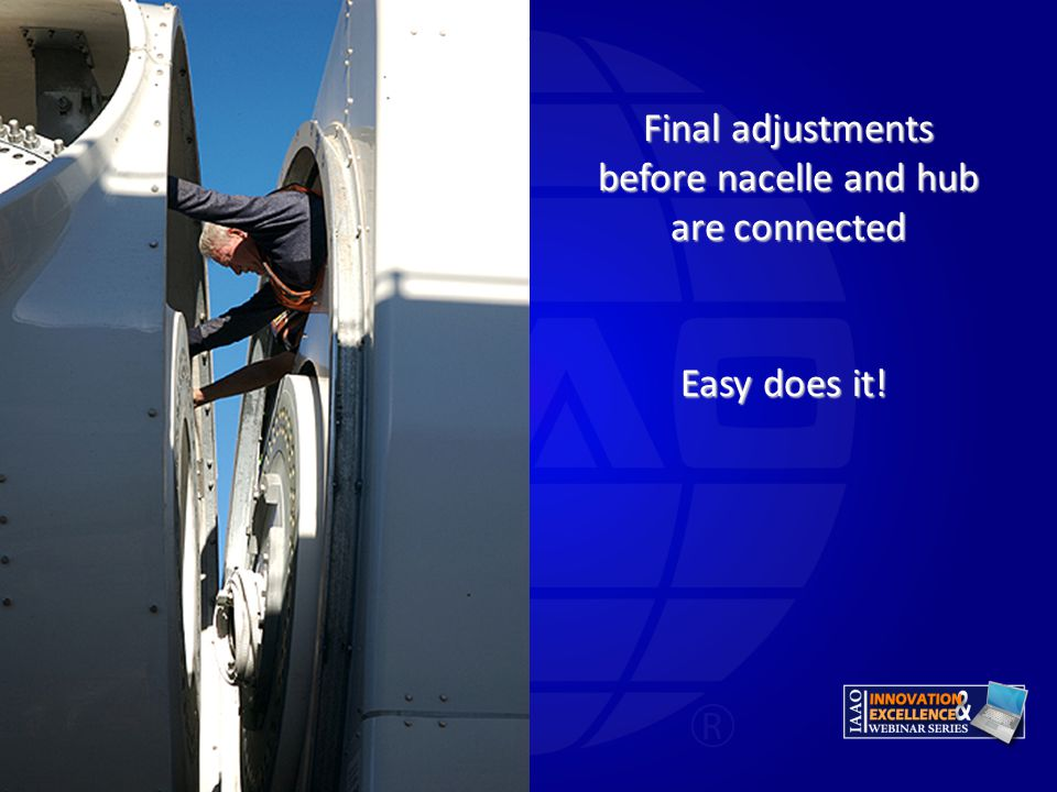 Final adjustments before nacelle and hub are connected