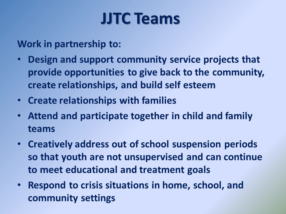 JJTC Teams Work in partnership to: