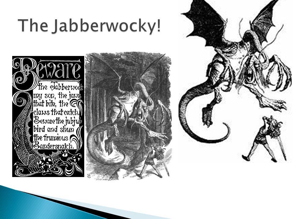 The Jabberwocky!