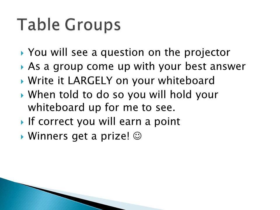 Table Groups You will see a question on the projector