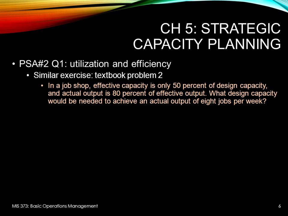 CH 5: Strategic Capacity Planning