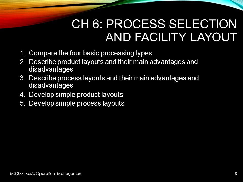 CH 6: Process Selection and Facility Layout