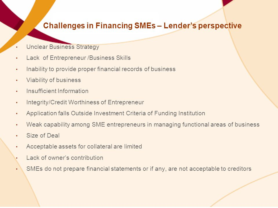 Challenges in Financing SMEs – Lender's perspective