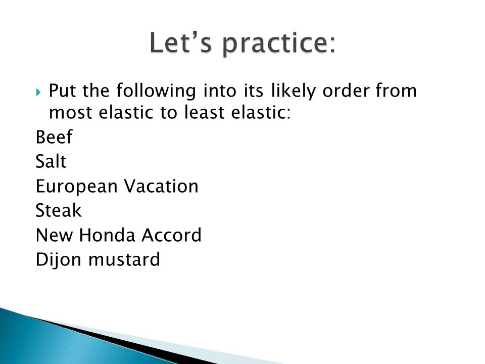 Let's practice: Put the following into its likely order from most elastic to least elastic: Beef.