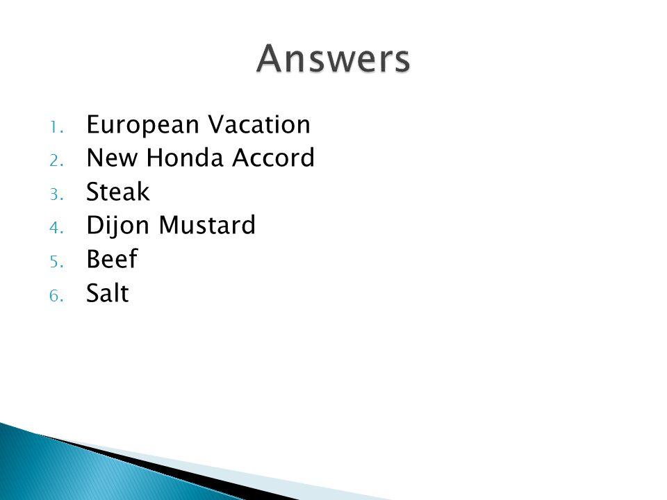 Answers European Vacation New Honda Accord Steak Dijon Mustard Beef
