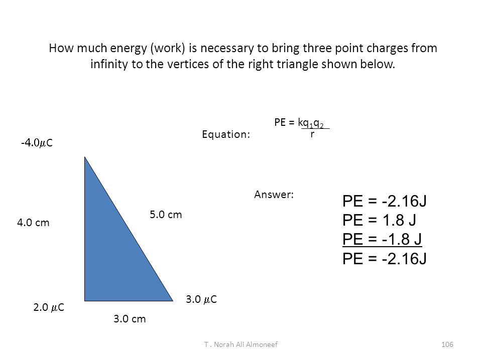 How much energy (work) is necessary to bring three point charges from infinity to the vertices of the right triangle shown below.