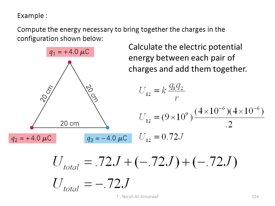 Example : Compute the energy necessary to bring together the charges in the configuration shown below: