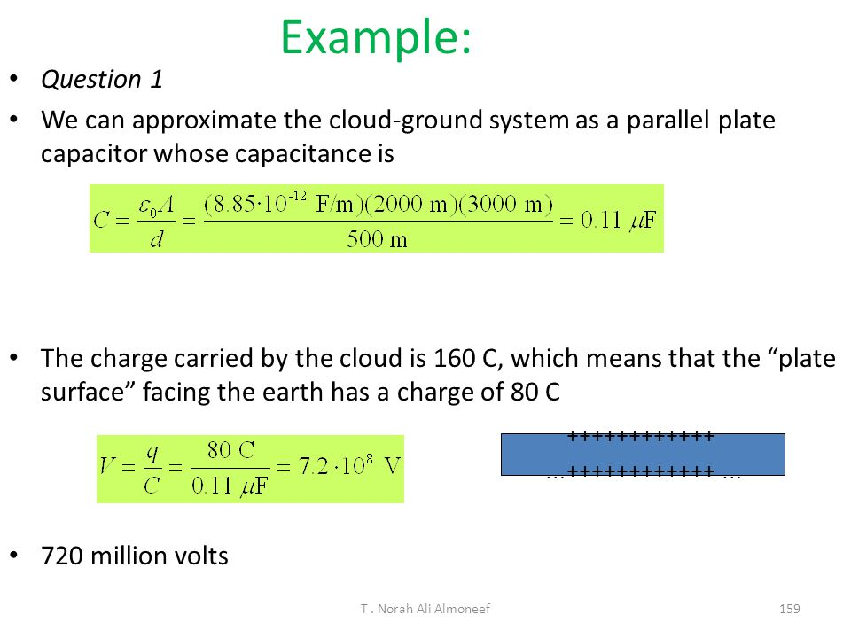 Example: Question 1. We can approximate the cloud-ground system as a parallel plate capacitor whose capacitance is.