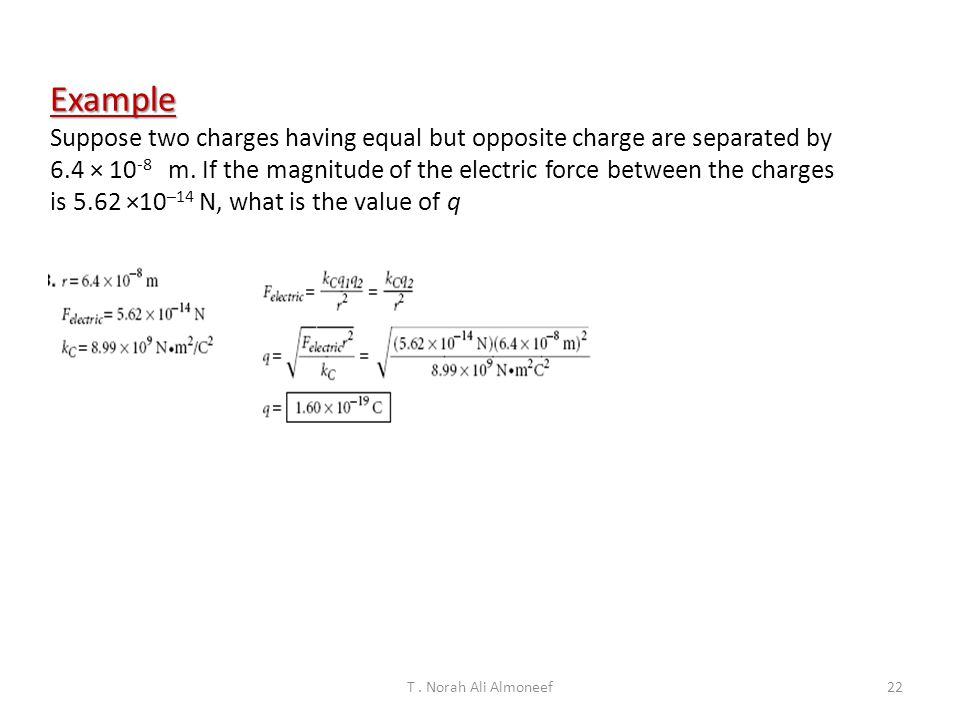 Example Suppose two charges having equal but opposite charge are separated by.