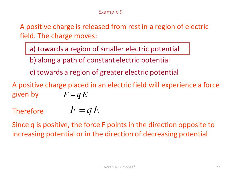 a) towards a region of smaller electric potential