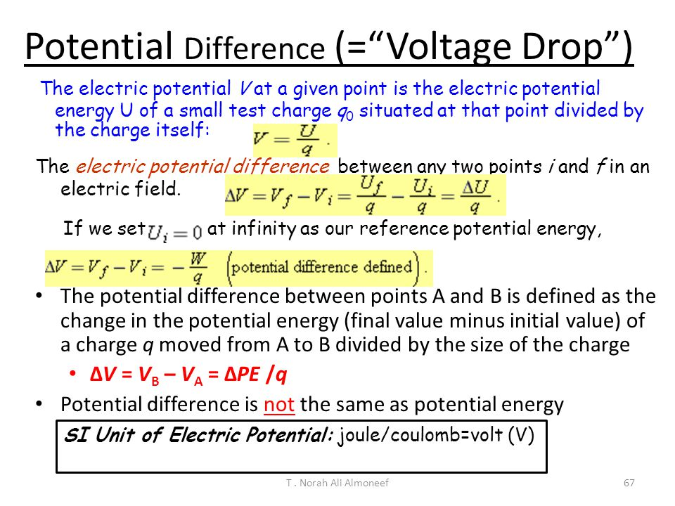 Potential Difference (= Voltage Drop )
