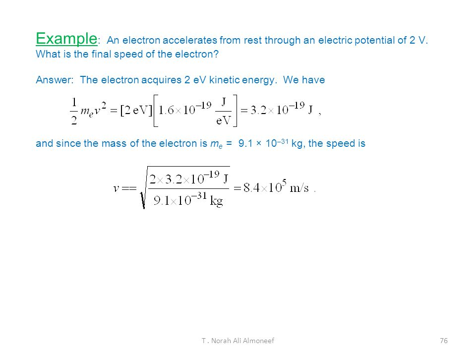 Example: An electron accelerates from rest through an electric potential of 2 V. What is the final speed of the electron