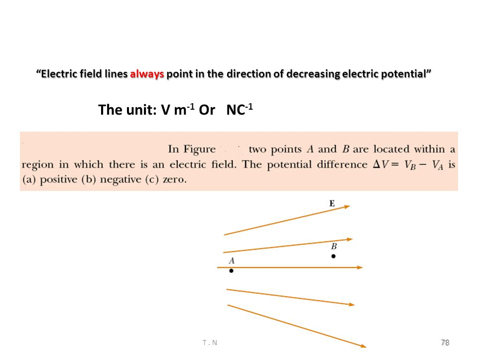 Electric field lines always point in the direction of decreasing electric potential