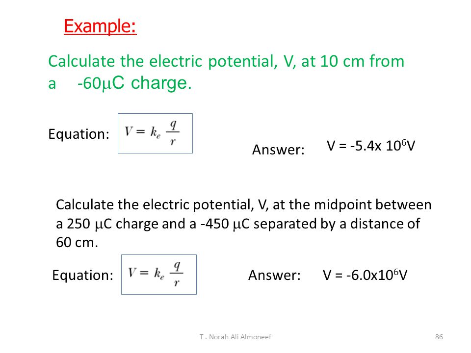 Calculate the electric potential, V, at 10 cm from a -60mC charge.