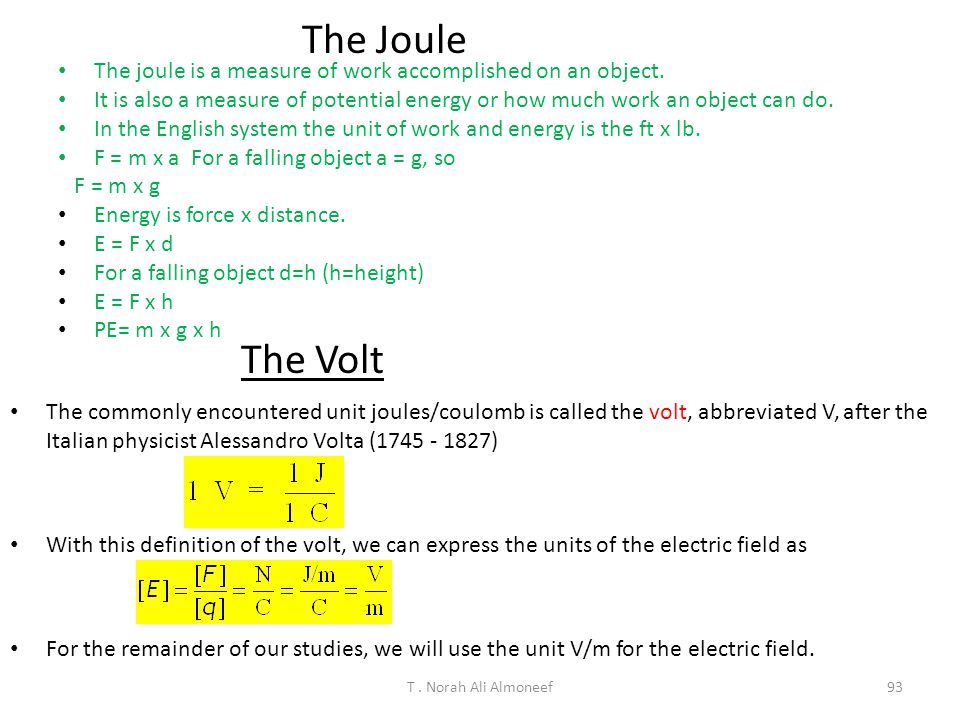 The Joule The joule is a measure of work accomplished on an object. It is also a measure of potential energy or how much work an object can do.