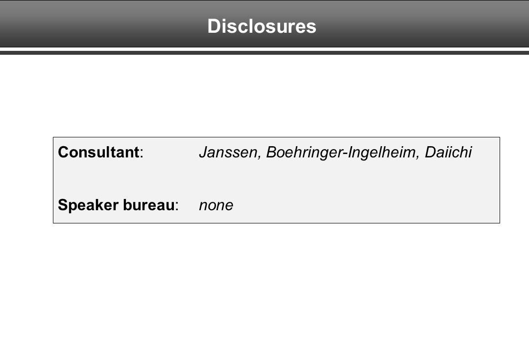 Disclosures Consultant: Janssen, Boehringer-Ingelheim, Daiichi