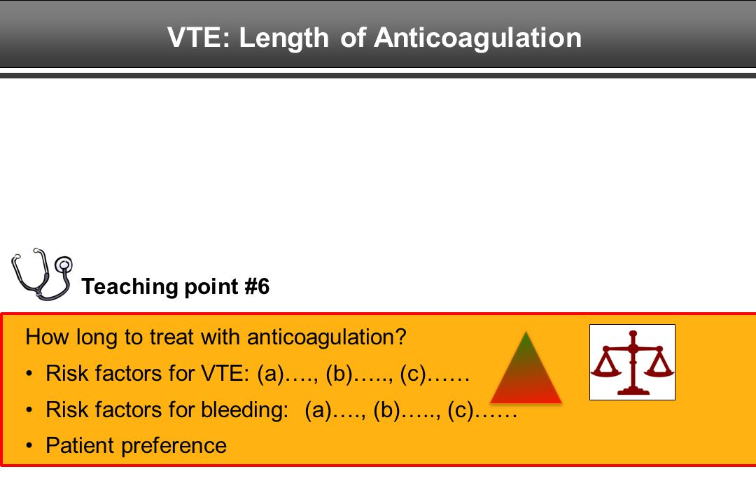 VTE: Length of Anticoagulation