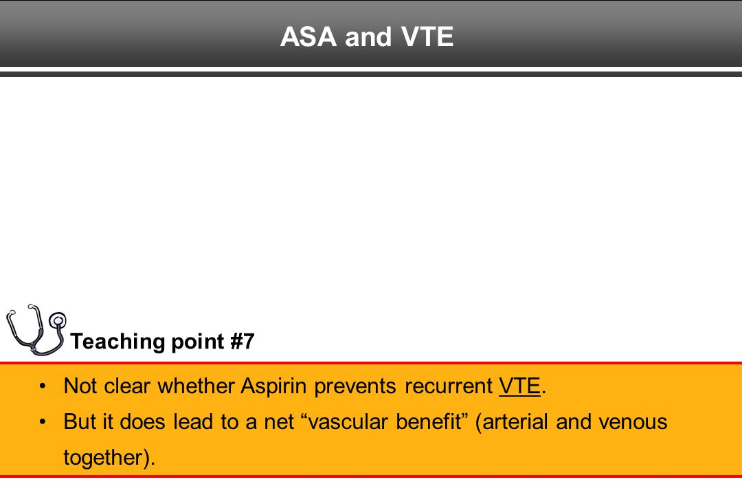 ASA and VTE Teaching point #7