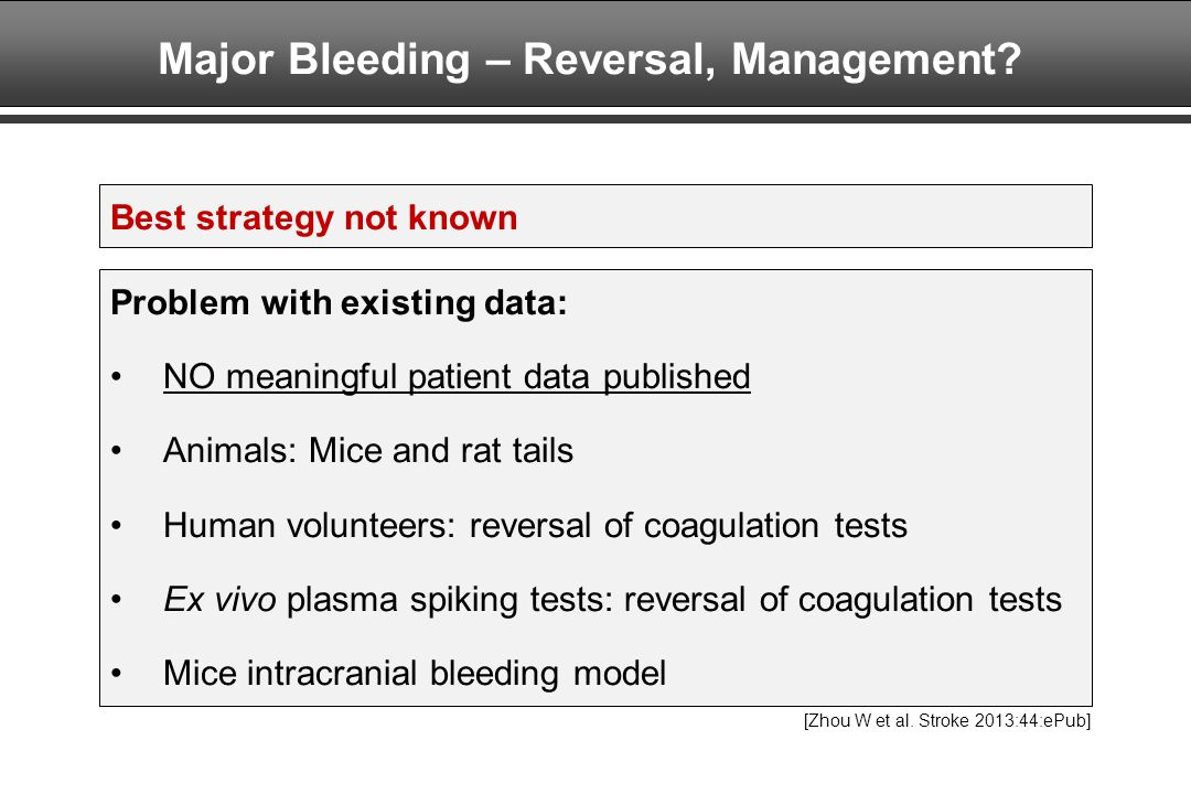 Major Bleeding – Reversal, Management