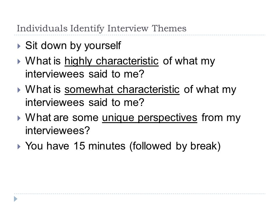Individuals Identify Interview Themes