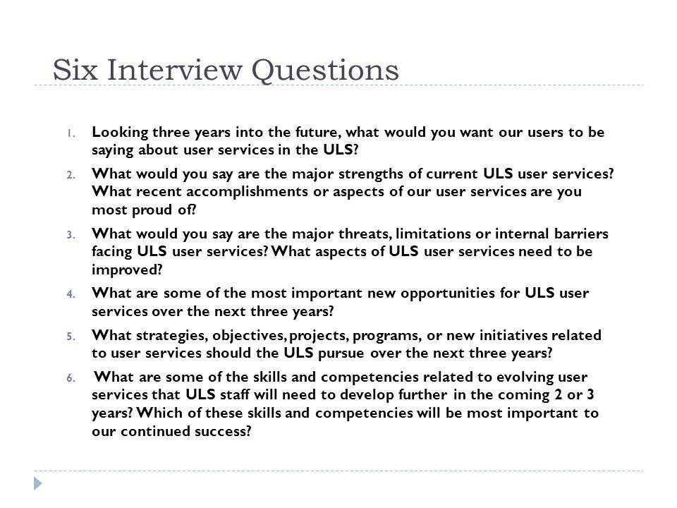 Six Interview Questions