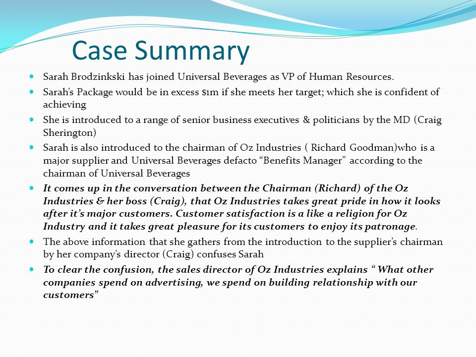 Case Summary Sarah Brodzinkski has joined Universal Beverages as VP of Human Resources.
