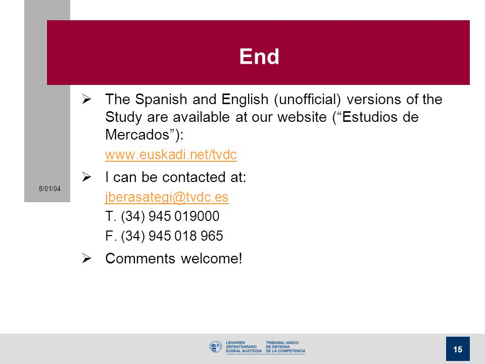 End The Spanish and English (unofficial) versions of the Study are available at our website ( Estudios de Mercados ):