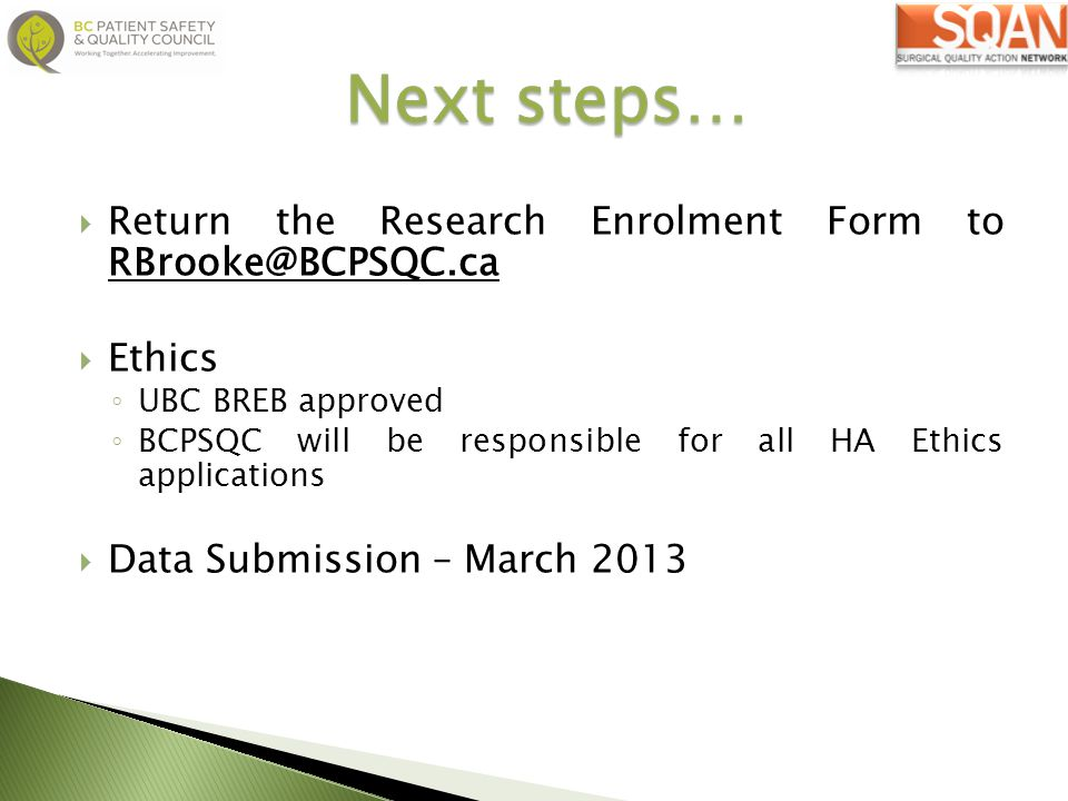 Next steps… Return the Research Enrolment Form to RBrooke@BCPSQC.ca
