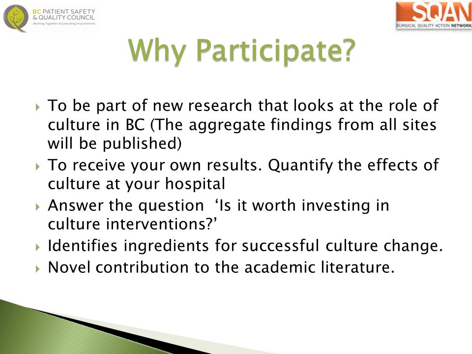 Why Participate To be part of new research that looks at the role of culture in BC (The aggregate findings from all sites will be published)