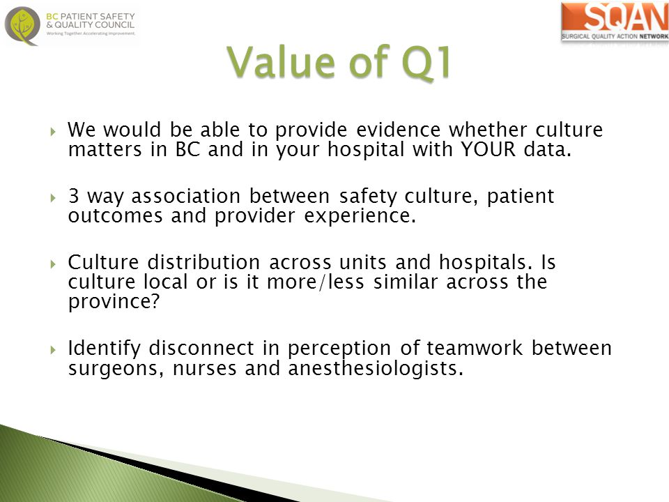 Value of Q1 We would be able to provide evidence whether culture matters in BC and in your hospital with YOUR data.